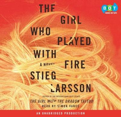 The Girl Who Played with Fire: Book 2 of the Millennium Trilogy - Larsson, Stieg, and Vance, Simon (Read by)