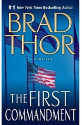 The First Commandment: A Thriller - Thor, Brad