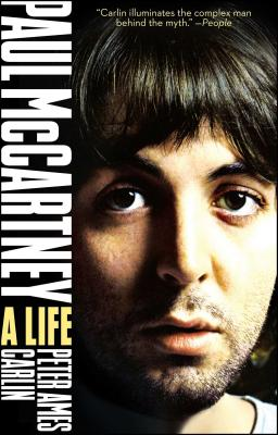 Paul McCartney: A Life - Carlin, Peter A