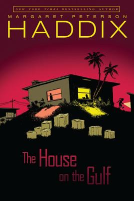 The House on the Gulf - Haddix, Margaret Peterson