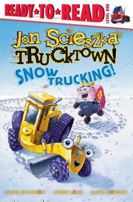 Snow Trucking! - Scieszka, Jon, and Shannon, David, and Long, Loren