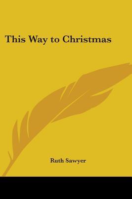 This Way to Christmas - Sawyer, Ruth