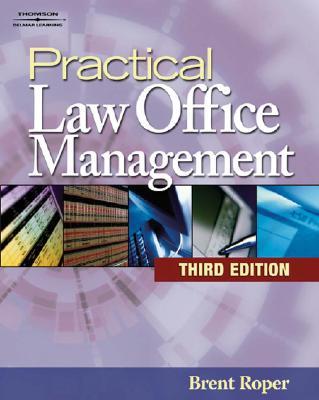 Practical Law Office Management - Roper, Brent D