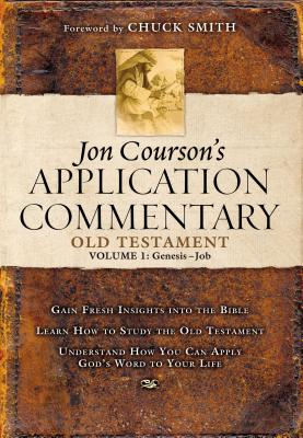 Old Testament Volume 1: Genesis-Job - Courson, Jon, and Smith, Chuck (Foreword by)