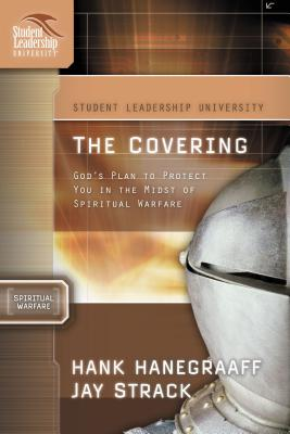 The Covering: God's Plan to Protect You in the Midst of Spiritual Warfare - Strack, Jay, and Hanegraaff, Hank