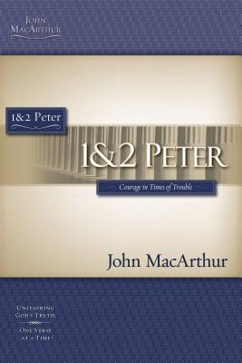 1 & 2 Peter - MacArthur, John