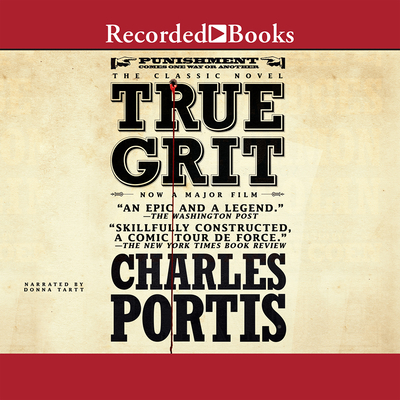 True Grit - Portis, Charles, and Tartt, Donna (Read by)