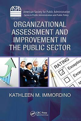Organizational Assessment and Improvement in the Public Sector - Immordino, Kathleen