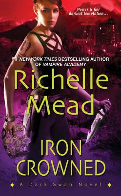 Iron Crowned - Mead, Richelle