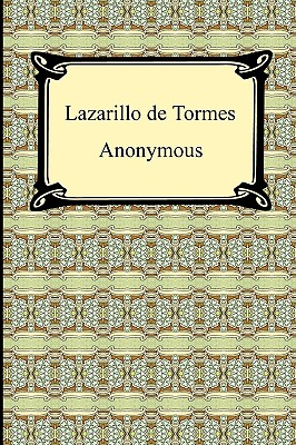 Lazarillo de Tormes - Anonymous, and Markham, Clements (Translated by)