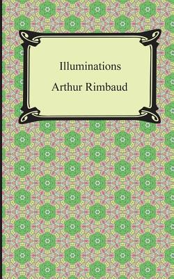 Illuminations - Rimbaud, Arthur