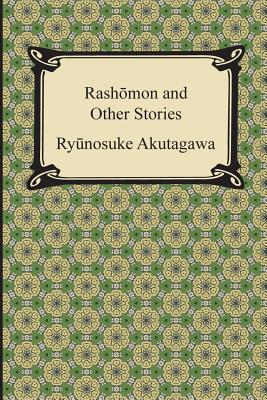 Rashomon and Other Stories - Akutagawa, Ryunosuke, and Shaw, Glenn W (Translated by)