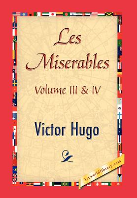 Les Miserables, Volume III & IV - Hugo, Victor, and 1st World Publishing (Creator)