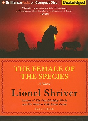 The Female of the Species - Shriver, Lionel, and Stella, Fred (Read by)