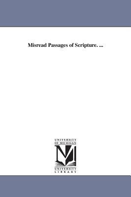 Misread Passages of Scripture. ... - Brown, James Baldwin