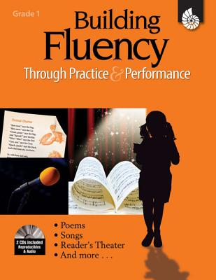 Building Fluency Through Practice and Performance, Grade 1 - Rasinski, Timothy V, PhD, and Griffith, Lorraine