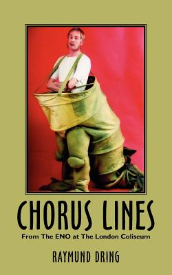 Chorus Lines: From the Eno at the London Coliseum - Dring, Raymund