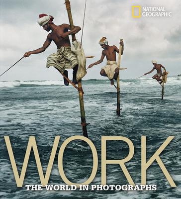 Work: The World in Photographs - Protzman, Ferdinand