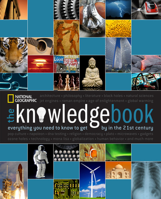 The Knowledge Book: Everything You Need to Know to Get by in the 21st Century - National Geographic (Creator)