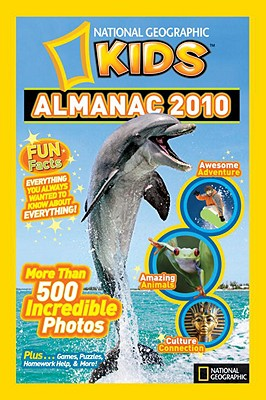 National Geographic Kids Almanac 2010 - National Geographic, and Various (Photographer)