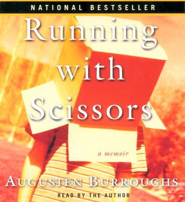 Running with Scissors - Burroughs, Augusten (Read by)