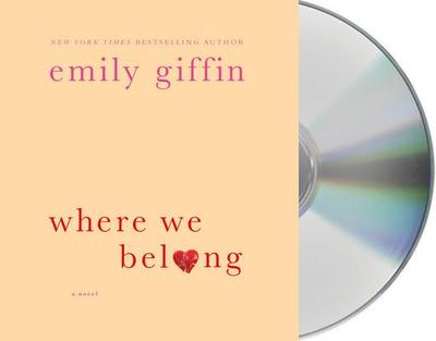 Where We Belong - Giffin, Emily, and Cassidy, Orlagh (Read by)