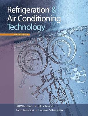 Refrigeration and Air Conditioning Technology - Tomczyk, John, and Silberstein, Eugene, and Whitman, Bill