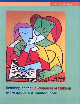 Readings on the Development of Children - Gauvain, Mary, PhD, and Cole, Michael