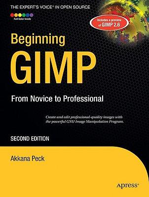 Beginning Gimp: From Novice to Professional - Peck, Akkana
