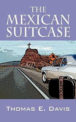 The Mexican Suitcase - Davis, Thomas E