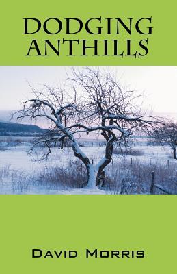Dodging Anthills - Morris, David