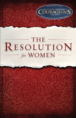 The Resolution for Women - Shirer, Priscilla, and Kendrick, Stephen (Foreword by), and Kendrick, Alex (Foreword by)