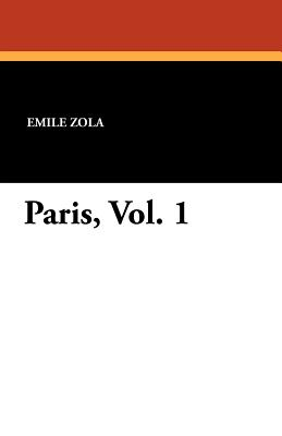 Paris - Zola, Emile, and Vizetelly, Ernest A (Translated by)