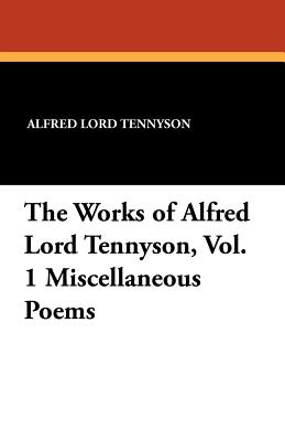The Works of Alfred Lord Tennyson - Tennyson, Alfred, Lord