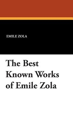 The Best Known Works of Emile Zola - Zola, Emile