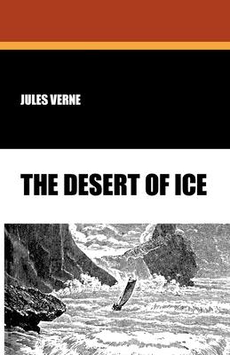 The Desert of Ice - Verne, Jules