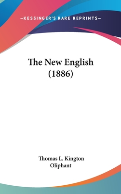 The New English (1886) - Oliphant, Thomas L Kington