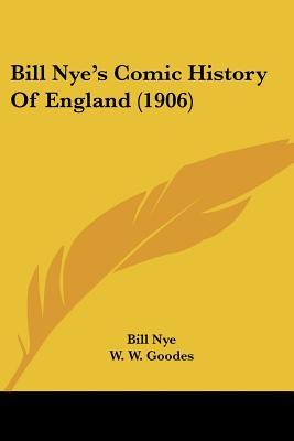 Bill Nye's Comic History of England (1906) - Nye, Bill