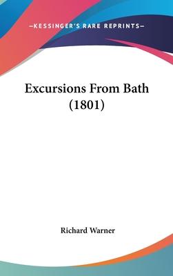 Excursions from Bath - Warner, Richard, Dr.