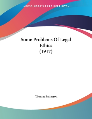 Some Problems of Legal Ethics (1917) - Patterson, Thomas
