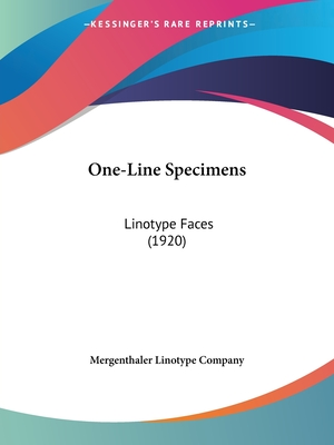One-Line Specimens: Linotype Faces (1920) - Mergenthaler Linotype Company