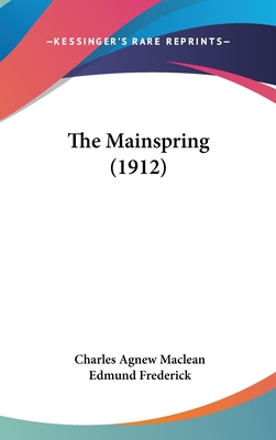The Mainspring - MacLean, Charles Agnew