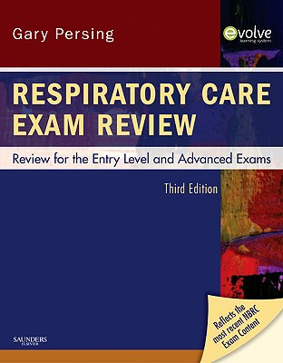 Respiratory Care Exam Review: Review for the Entry Level and Advanced Exams - Persing, Gary