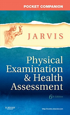 Pocket Companion for Physical Examination & Health Assessment - Jarvis, Carolyn, M.S.N., RN.C., F.N.P., and Strandberg, Kevin (Photographer)