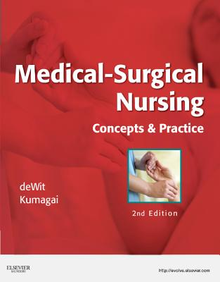 Medical-Surgical Nursing: Concepts & Practice - Dewit, Susan C, and Kumagai, Candice K