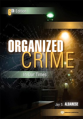 Organized Crime in Our Times - Albanese, Jay S.