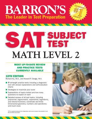 Barron's SAT Subject Test Math Level 2 - Ku, Richard, and Dodge, Howard P