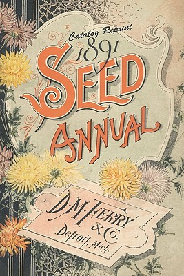 Catalog Reprint 1891 Seed Annual D. M. Ferry & Co. - Bolton, Ross