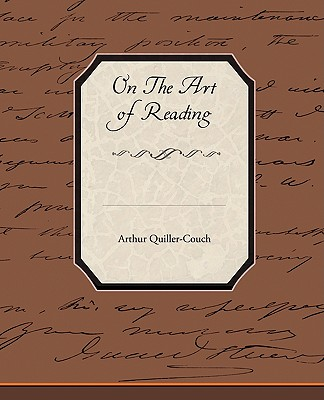 On the Art of Reading - Quiller-Couch, Arthur