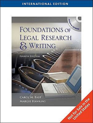 Foundations of Legal Research and Writing - Bast, Carol M., and Hawkins, Margie A.